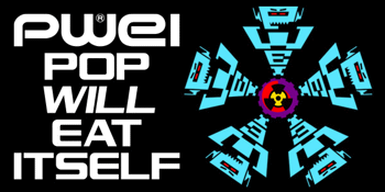 Pop Will Eat Itself (PWEI)