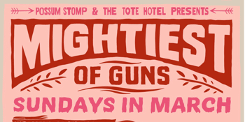 Mightiest of Guns Front Bar Residency