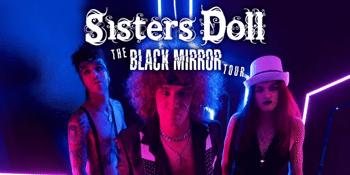 SISTERS DOLL - BLACK MIRROR TOUR