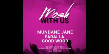 CANCELLED - Mosh With Us w/Mundane Jane