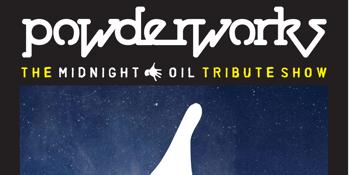 Powderworks - A Tribute To Midnight Oil