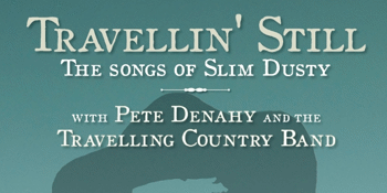 Travellin' Still - The Songs of Slim Dusty