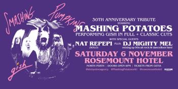 "MASHING POTATOES   SMASHING PUMPKINS ""GISH"" 30th Anniversary Tribute"
