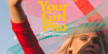 "Your Girl Pho ""FiveThirtypm"" Single Launch"