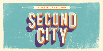 SECOND CITY: A Taste Of Chicago
