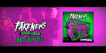 Fake News - 'Everyday Warrior' Release