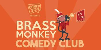 Comedy Store Presents: Brass Monkey Comedy Club