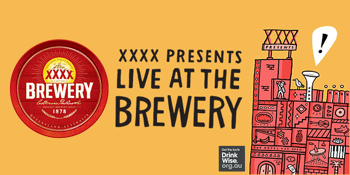 XXXX presents : LIVE AT THE BREWERY