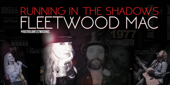Running in The Shadows – The Australian Fleetwood Mac Show - EARLY SHOW