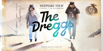 The Dreggs - 'Keepsake Tour' (EARLY SHOW)