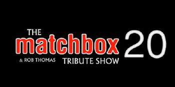 THE MATCHBOX TWENTY & ROB THOMAS TRIBUTE SHOW