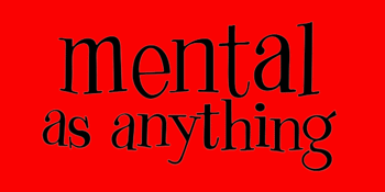 Mental as Anything