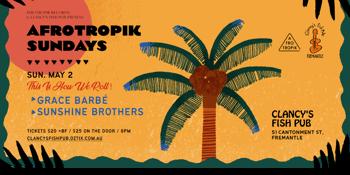 Afrotropik Sundays ft. Grace Barbé Afro-Kreol + Sunshine Brothers