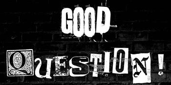 Good Question Live Panel Show!