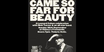 Came So Far for Beauty - Leonard Cohen Tribute