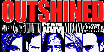 Outshined - The Australian 90s Grunge Tribute Show