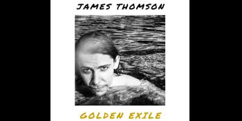 "James Thomson ""Golden Exile"" Album Launch"