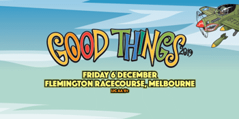 Good Things Festival 2019 - Melbourne
