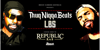 ThuqqNiqqahBeatz x LBS | Republic RnB, Cairns | 28th Feb