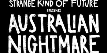 Strange Kind Of Future Presents 'Australian Nightmare'