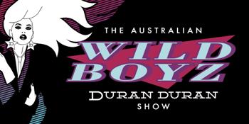 CANCELLED: WILD BOYZ - The Australian Duran Duran Show