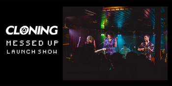 Cloning Single Launch 'Messed Up'