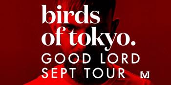 Birds of Tokyo 'Good Lord Tour'