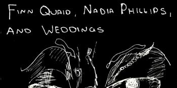 POSTPONED - Finn Quaid, Nadia Phillips + Weddings at The Last Chance
