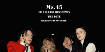 MS. 45 EP Release Residency