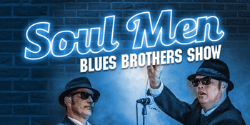 The Soul Men presents: Blues Brothers Show