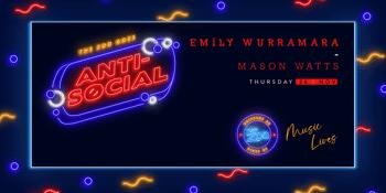 Anti-Social FT. EMILY WURRAMARA