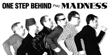 One Step Behind (Madness Tribute)