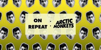 On Repeat: Arctic Monkeys Night