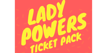 Lady Powers Ticket Bundle