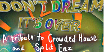 Don't Dream It's Over - Tribute to Crowded House & Split Enz - LATE SHOW