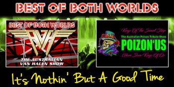 "CANCELLED - BEST OF BOTH WORLDS: Australian Van Halen Show & POIZON'US ""Australian Poison Tribute Show"" - LATE SHOW"
