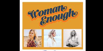 Women Enough Ft Catherine Britt, Melody Moko & Nat Henry