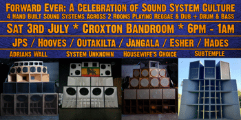 Forward Ever: 4 Sound Systems, 2 Rooms, 100% Vibes