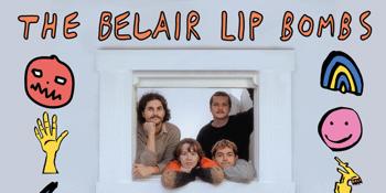 The Belair Lip Bombs (Single Launch)