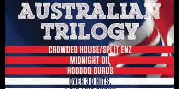 Australian Trilogy – Tribute to Midnight Oil / Crowed House / Hoodoo Gurus