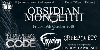 Obsidian Monolith, The Nuremberg Cod,e Escarion, Creep Diets & Muddy Lawrence