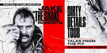 Jake 'The Snake' Roberts Dirty Details Tour