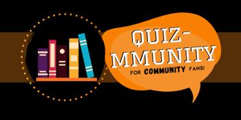 Quiz-Mmunity: A Quiz for fans of Community