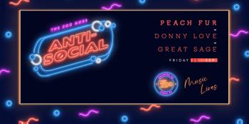 Anti-Social FT. Peach Fur + Donny Love + Great Sage