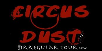 CIRCUS DUST: IRREGULAR SINGLE LAUNCH TOUR