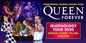 POSTPONED - QUEEN FOREVER – QUEENOLOGY TOUR 2020 - SPECIAL 2-PART 70s 80s CONCERT