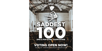 POSTPONED - Taking Back Saturday - Saddest 100 Emo & Pop Punk Countdown
