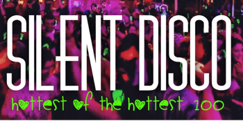 Silent Disco - Hottest of The Hottest 100....(totally unofficial)