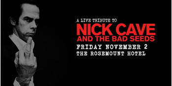 A Live Tribute To NICK CAVE AND THE BAD SEEDS