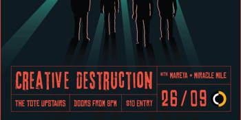 Creative Destruction, Miracle Mile & Mareya